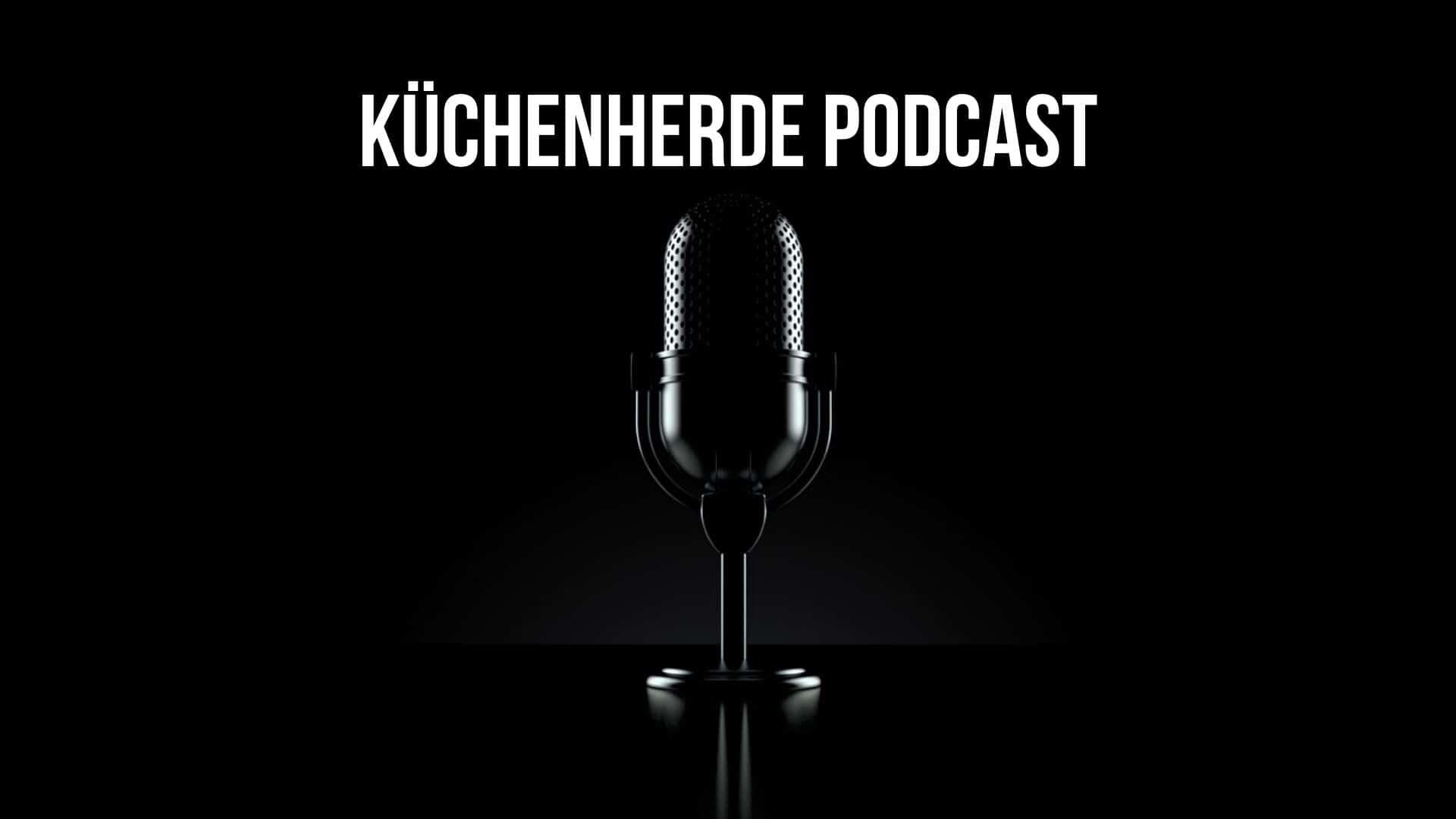 Küchenherde Podcast